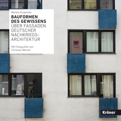 Bauformen des Gewissens - Über Fassaden deutscher Nachkriegsarchitektur